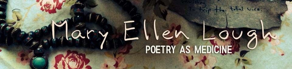 Mary Ellen Lough - Poetry as Medicine